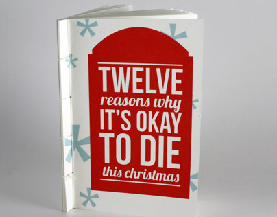 Twelve Reasons Why Its Okay To Die This Christmas
