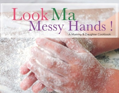 Look Ma, Messy Hands Cookbook