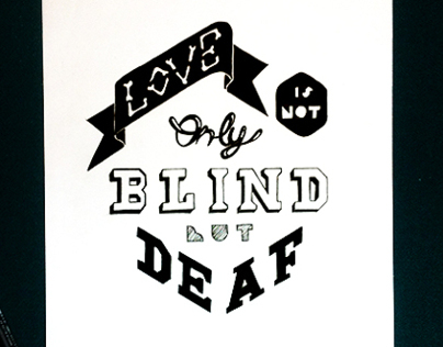 Love is not only blind but deaf