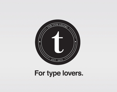 T. For Type Lovers.