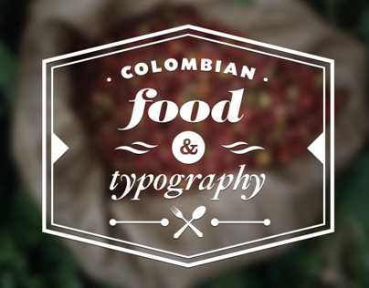COLOMBIAN FOOD & TYPOGRAPHY