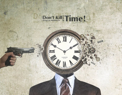 Dont Kill Your Time!