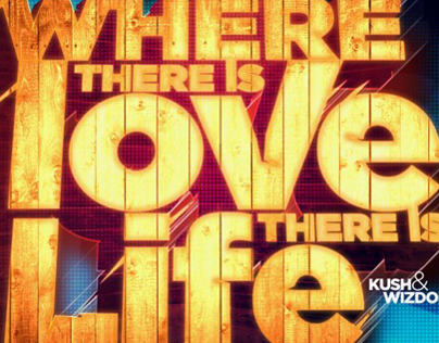 WHERE! THERE IS LOVE, THERE IS LIFE