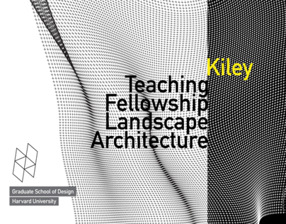 Kiley Teaching Fellowship in Landscape Architecture