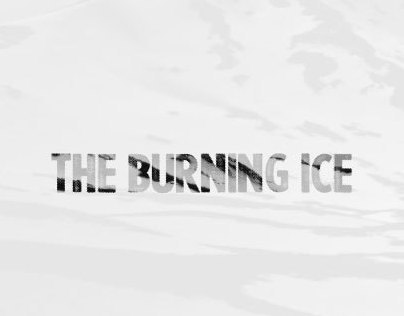 THE BURNING ICE