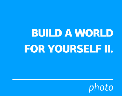 Build a World for Yourself II.