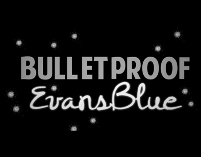 """Bulletproof"" by Evans Blue Kinetic Typography Video"