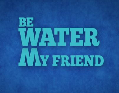 """Be Water"": Tipografía Kinética"