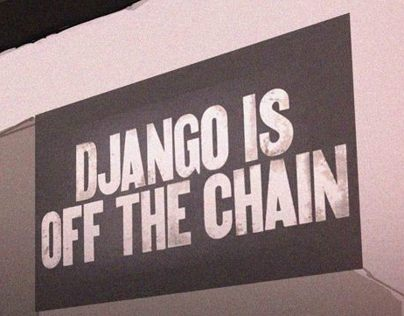 Django is off the chain