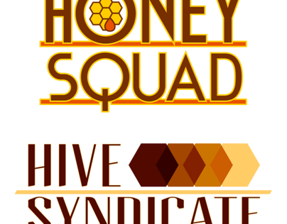Honey Squad & Hive Syndicate