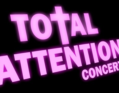 Total Attention Intro Vid Concert and Poster