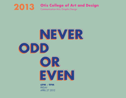 "Graphic Design Exhibition - ""Never Odd or Even."""