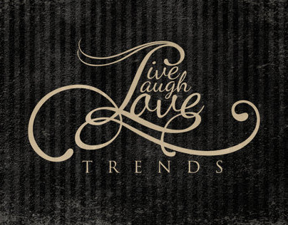 LIVE LAUGH LOVE TRENDS BRANDING