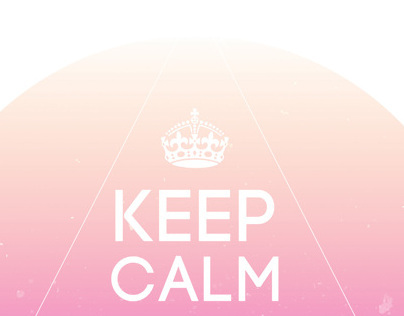 KEEP CALM! Be Beautiful