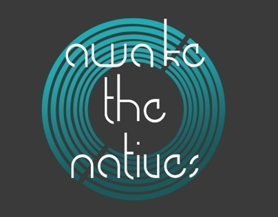 Awake the Natives - Identity Concept