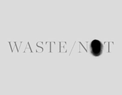 Waste/Not (Newspaper)