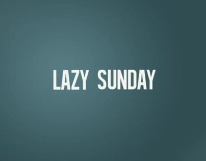 The Lonely Island - Lazy Sunday Kinetic typography