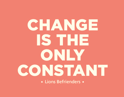 Change is the only constant - Lions Befrienders