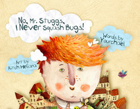 No, Mr. Stuggs, I Never Squash Bugs!