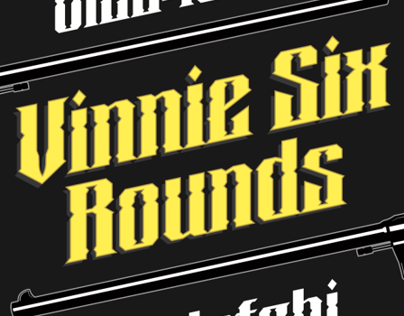 Vinnie Six Rounds/ typography.