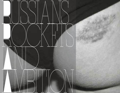 Russians, Rockets & Ambition