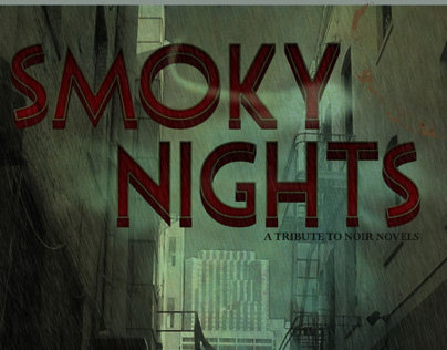 SMOKY NIGHTS (a tribute to noir novels)