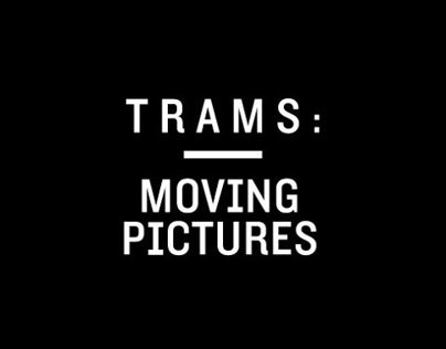 Trams: Moving Pictures