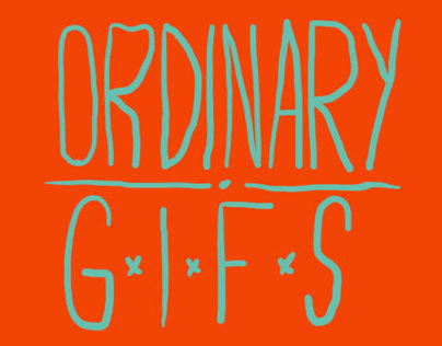 Ordinary Gifs