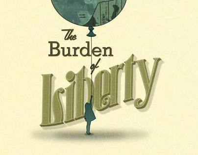 The Burden of Liberty