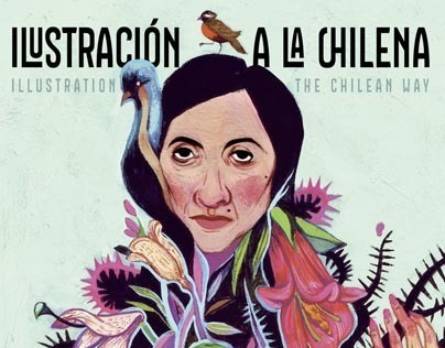 Ilustración a la chilena/ Illustration the chilean way