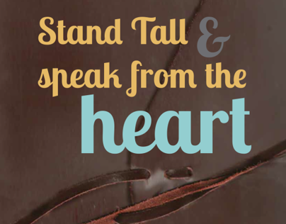 """Stand Tall & Speak From the Heart"""