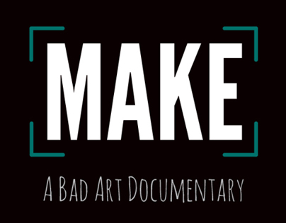 Make: A Bad Art Documentary