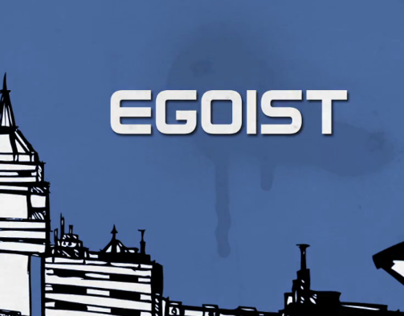 Egoist (Group Project)