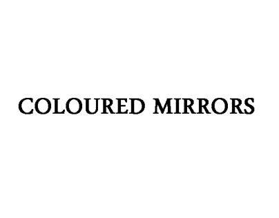 COLOURED MIRRORS