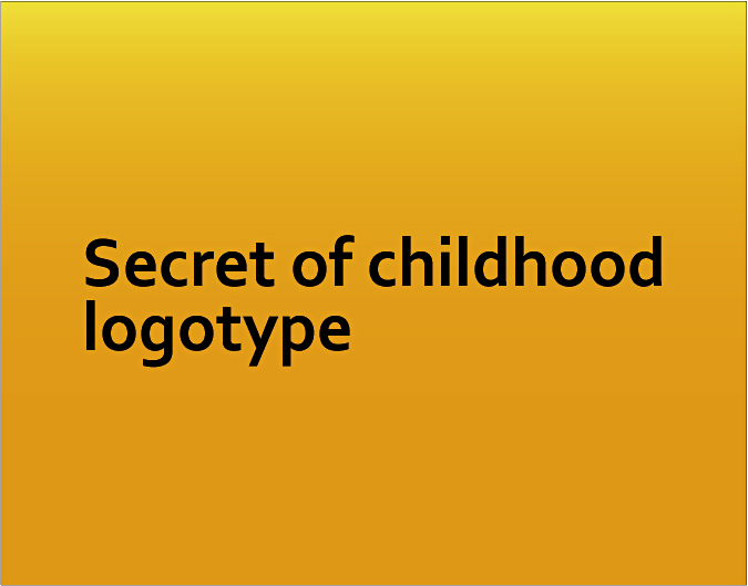 Secret of childhood