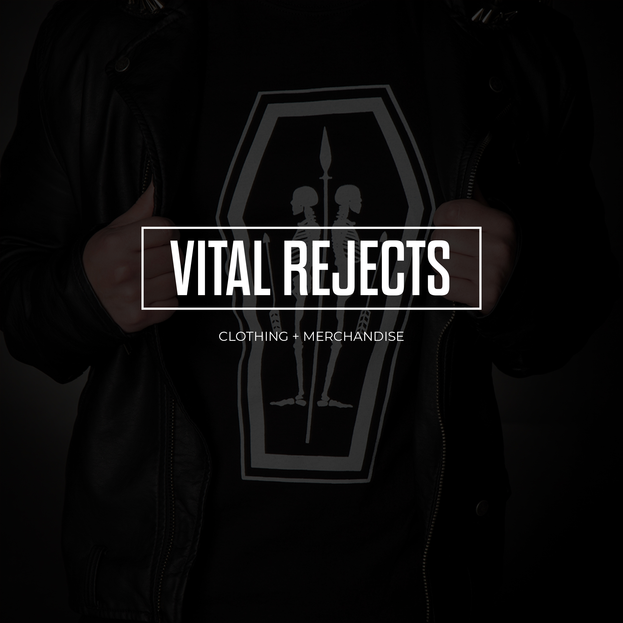 Vital Rejects | Clothing and Merchandise