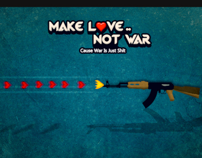 Make Love..Not War
