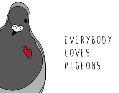 EVERYBODY LOVES PIGEONS