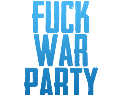 Typography - Fuck War Party More