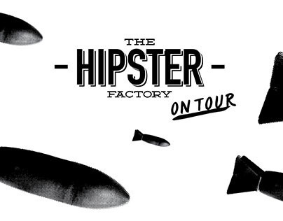 The Hipster Factory On Tour