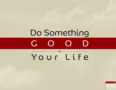 Desktop Wallpaper ( Do Something GOOD in Your Life )