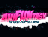 ANIFUNTASY: THE ANIME-FAIRY TALE STORY