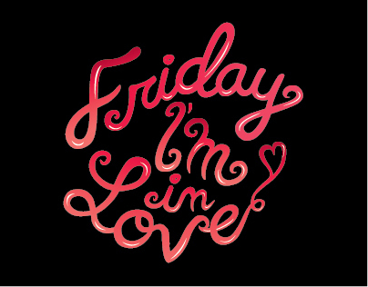 Friday Im In Love