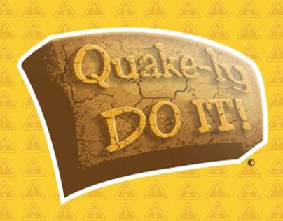 Quake-ly Do It!