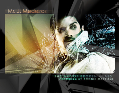 Mr. J. Medeiros - The Art of Broken Glass Flyer