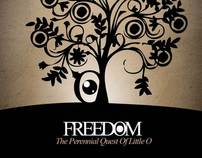 Freedom - The Perennial Quest Of Little O