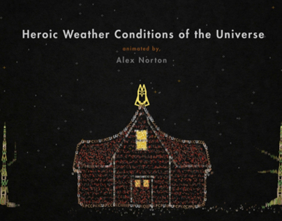 Heroic Weather Conditions of the Universe