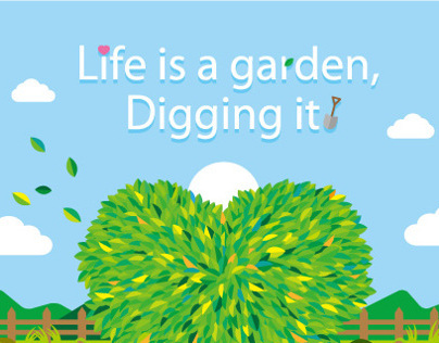 Life is a garden, Digging it
