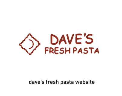 Daves Fresh Pasta Website Redesign