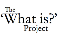 The What Is? Project
